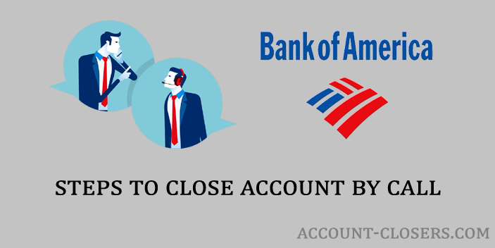 Closing Bank of America Account by Call