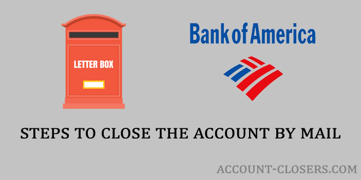 Closing Bank of America Account by Mail
