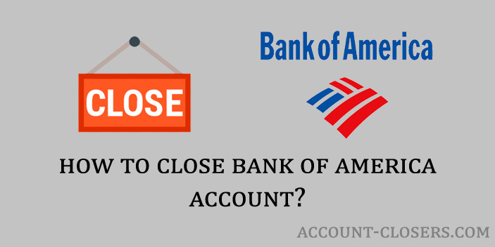 How to Close Bank of America Account?