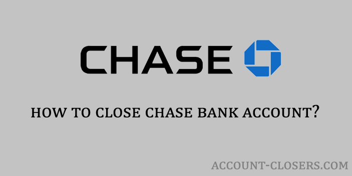 Steps to Close Chase Bank Account