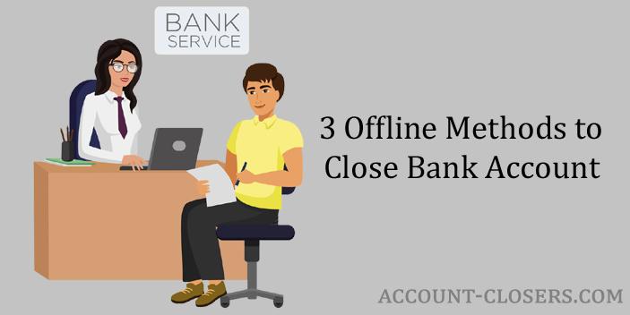 Close Bank Account Offline