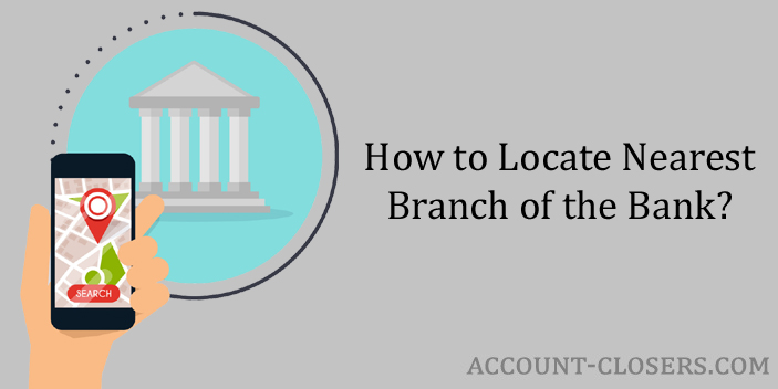 Locate Nearest Branch of the Bank