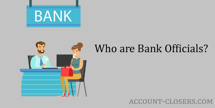 Who are Bank Officials?