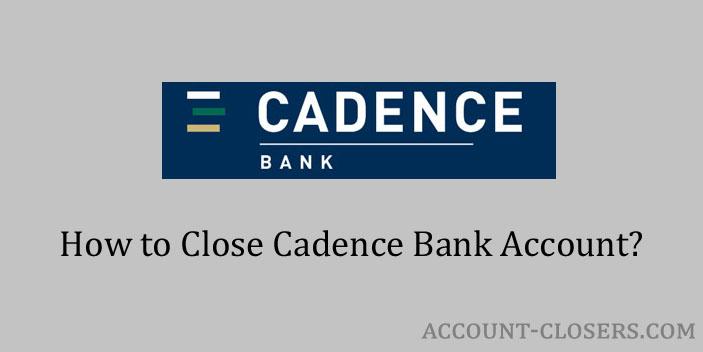 Steps to Close Cadence Bank Account