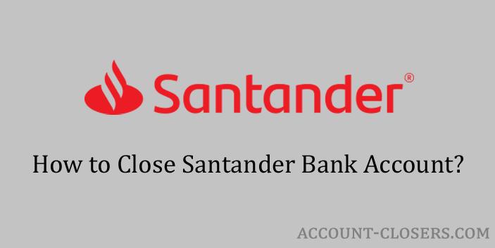 Close Santander Bank Account