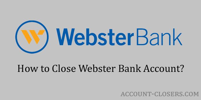 Close Webster Bank Account