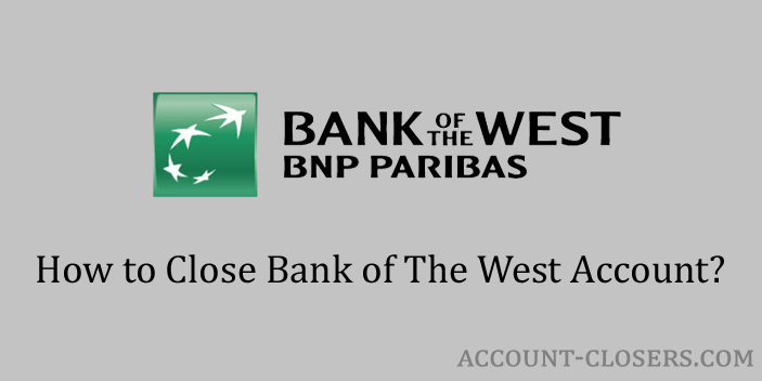Steps to Close Bank of the West Account