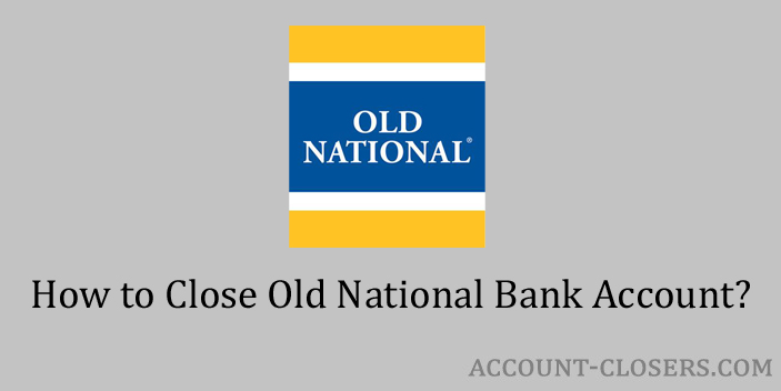 Steps to Close Old National Bank Account