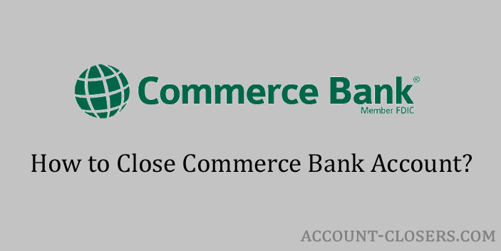 Steps to Close Commerce Bank Account