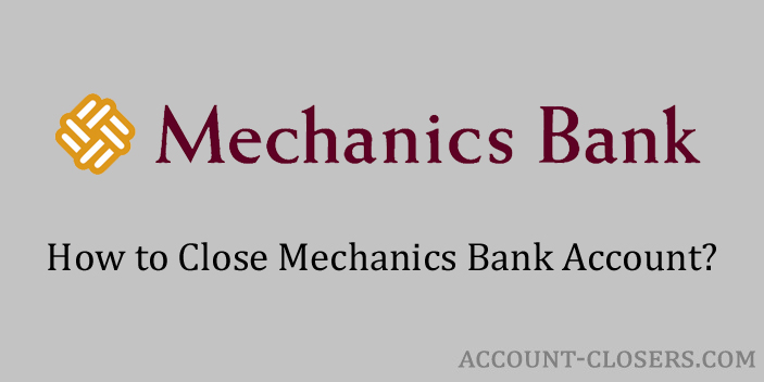 Steps to Close Mechanics Bank Account