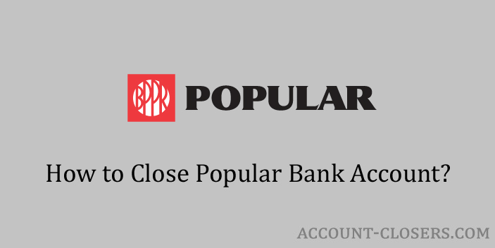 Steps to Close Popular Bank Account