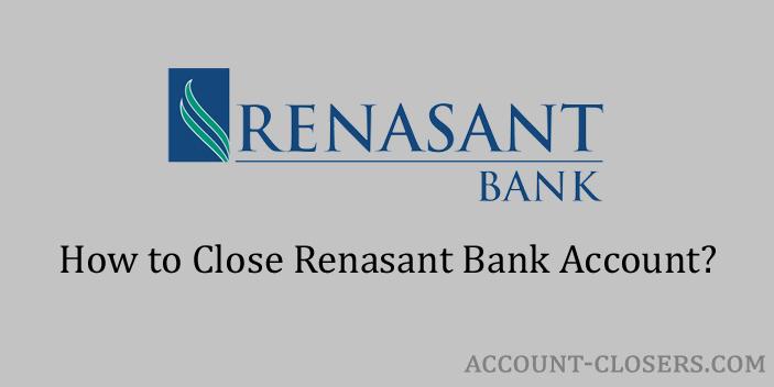 Steps to Close Renasant Bank Account