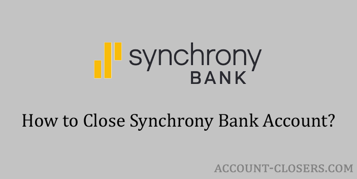 Steps to Close Synchrony Bank Account