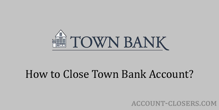 Steps to Close Town Bank Account