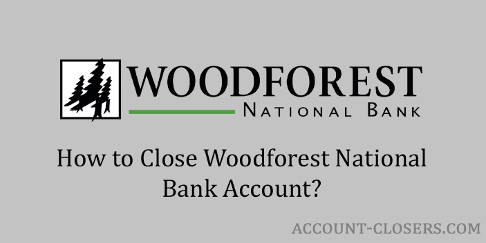 Steps to Close Woodforest National Bank Account