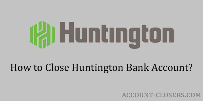 Close Huntington Bank Account