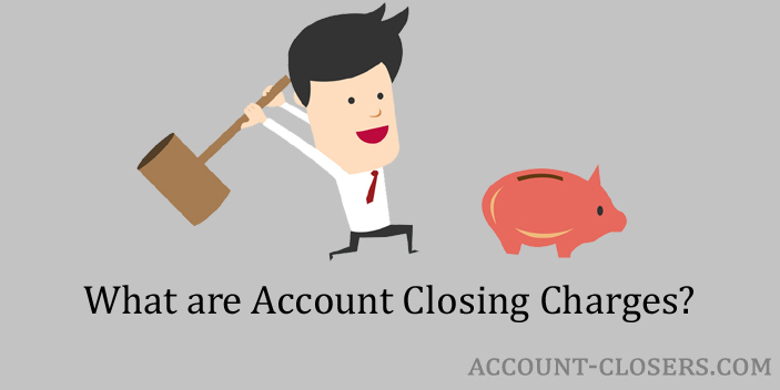 Account Closing Charges