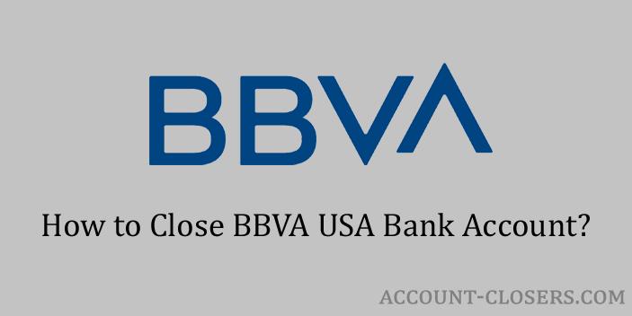 Close BBVA USA Bank Account
