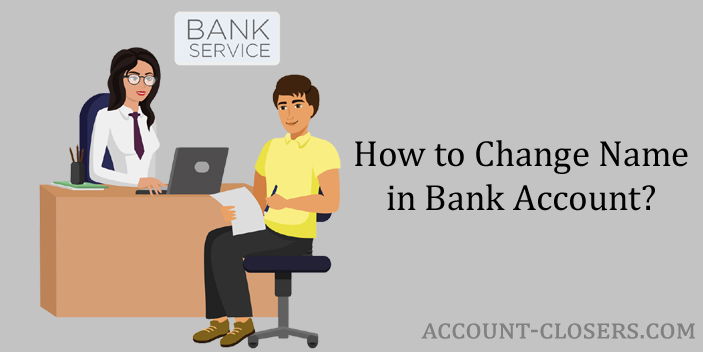 Process to Change Name in Bank Account