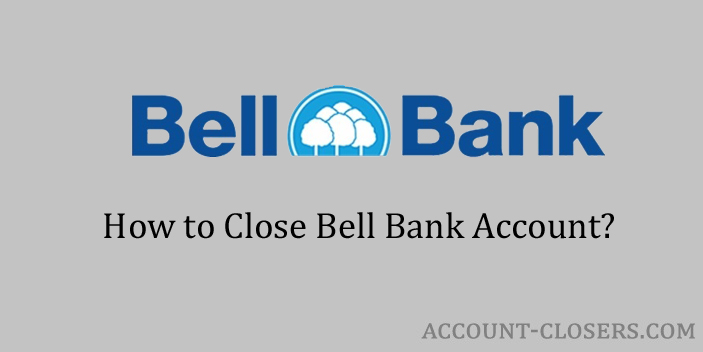 Steps to Close Bell Bank Account