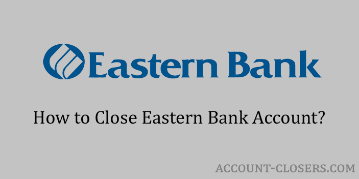 Steps to Close Eastern Bank Account
