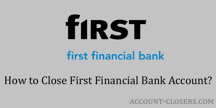 Close First Financial Bank Account
