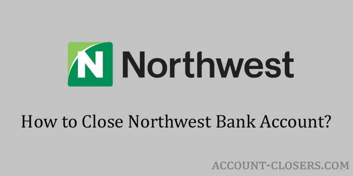 Steps to Close Northwest Bank Account