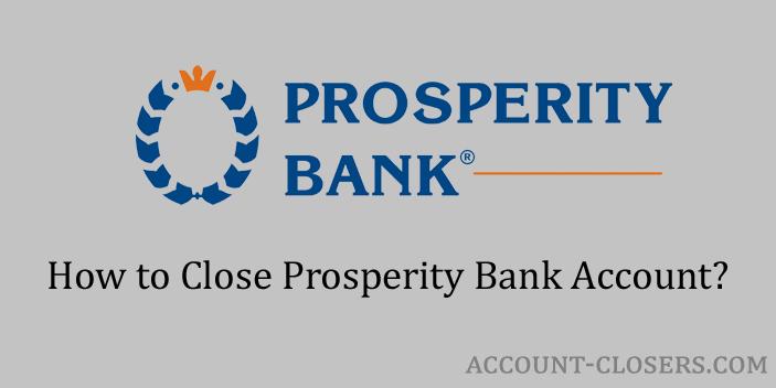 Close Prosperity Bank Account