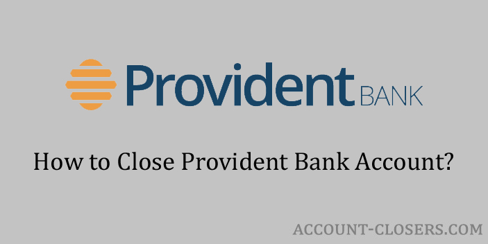 Steps to Close Provident Bank Account