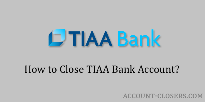 Close TIAA Bank Account
