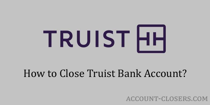 Close Truist Bank Account