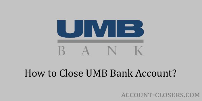 Close UMB Bank Account