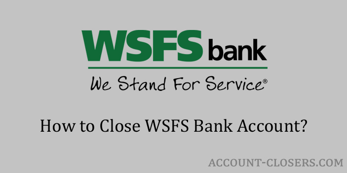 Close WSFS Bank Account