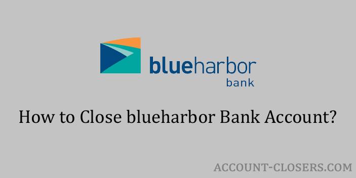 close blueharbor bank account