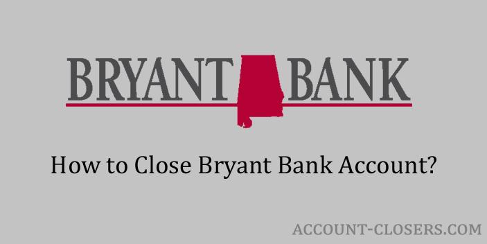 Close Bryant Bank Account