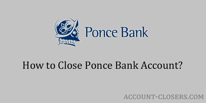 Close Ponce Bank Account