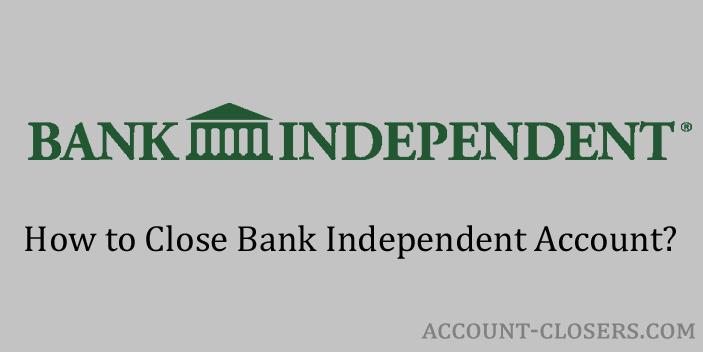 Close Bank Independent Account