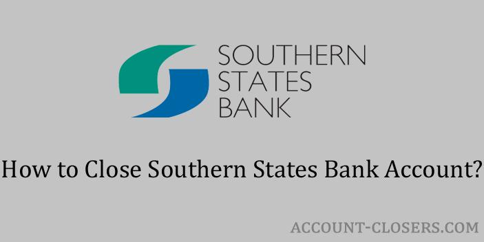 Close Southern States Bank Account