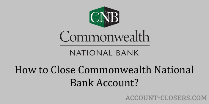 Close Commonwealth National Bank Account