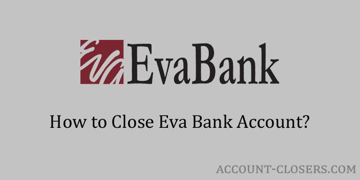 Close Eva Bank Account