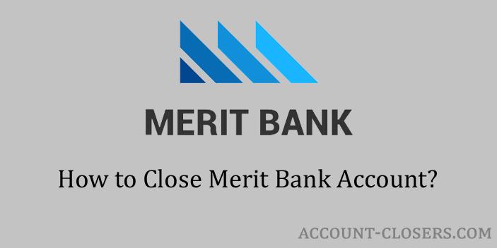 Close Merit Bank Account