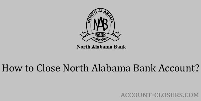 Close North Alabama Bank Account