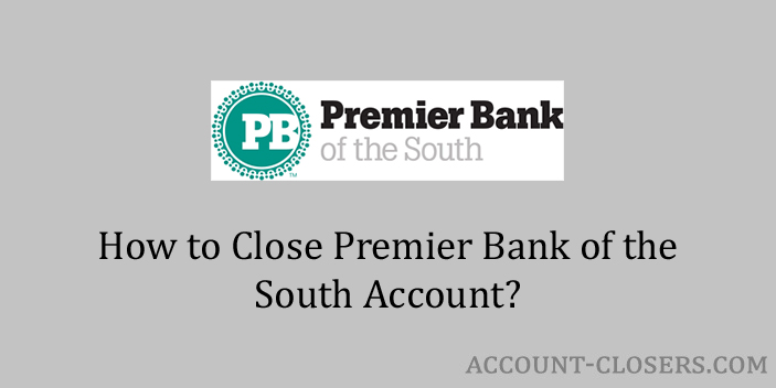 Close Premier Bank of the South Account