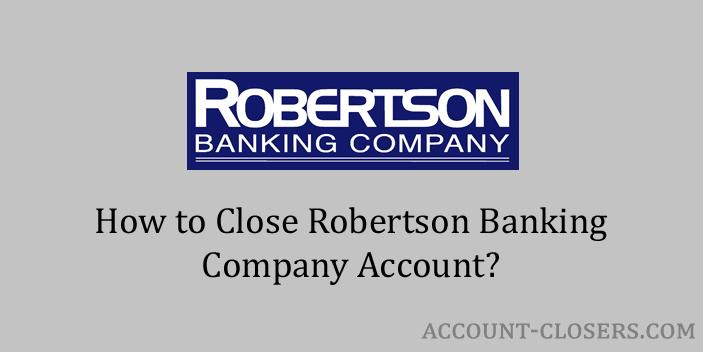 Close Robertson Banking Company Account