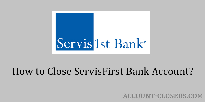 Close ServisFirst Bank Account
