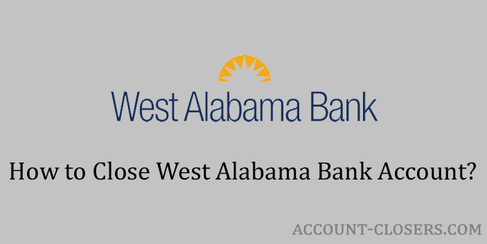 Close West Alabama Bank and Trust Account