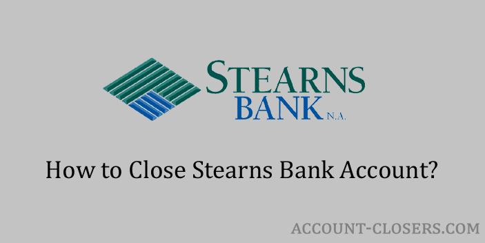 Close Stearns Bank Account