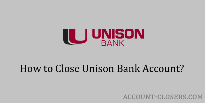 Steps to Close Unison Bank Account
