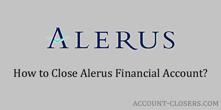 Close Alerus Financial Account