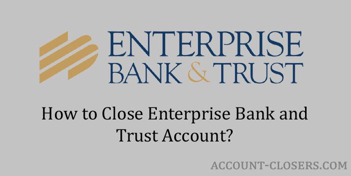 Close Enterprise Bank & Trust Account